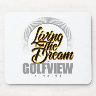 Living the Dream in Golfview Mouse Pad