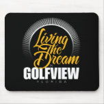 Living the Dream in Golfview Mousepads