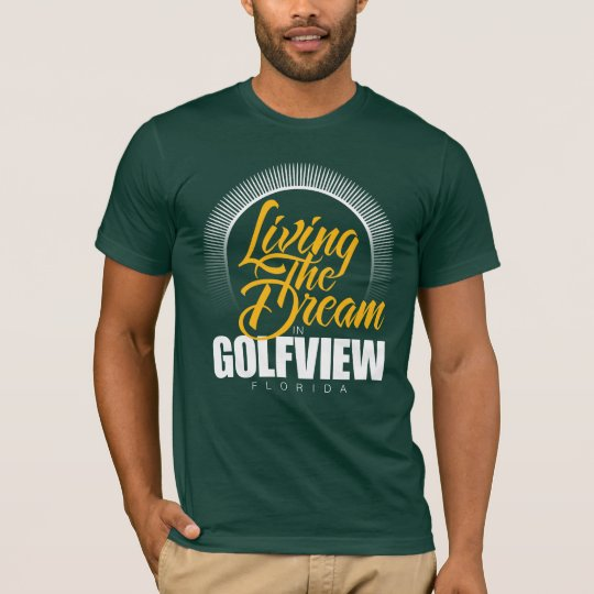 Living the Dream in Golfview T-Shirt