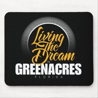 Living the Dream in Greenacres Mouse Pad