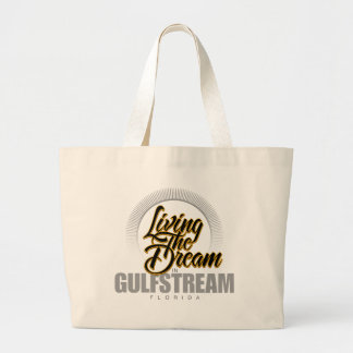 Living the Dream in Gulfstream Large Tote Bag