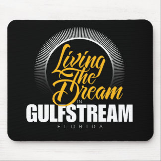 Living the Dream in Gulfstream Mouse Pad
