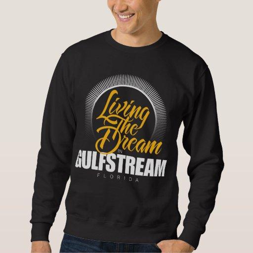 Living the Dream in Gulfstream Sweatshirt