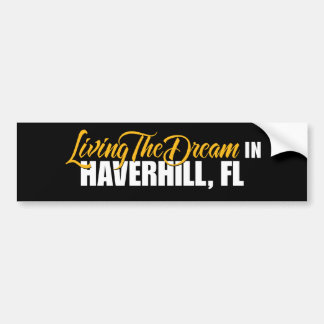 Living the Dream in Haverhill Bumper Sticker