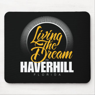 Living the Dream in Haverhill Mouse Pad