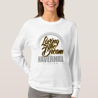 Living the Dream in Haverhill T-Shirt