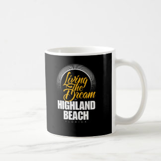 Living the Dream in Highland Beach Classic White Coffee Mug