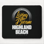 Living the Dream in Highland Beach Mouse Pad