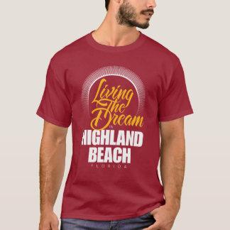 Living the Dream in Highland Beach T-Shirt