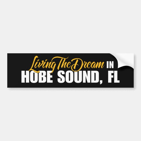 Living the Dream in Hobe Sound Bumper Sticker