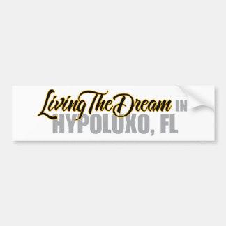 Living the Dream in Hypoluxo Car Bumper Sticker