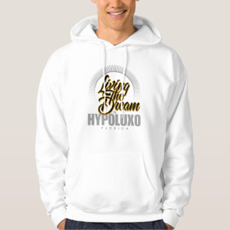 Living the Dream in Hypoluxo Hooded Pullover