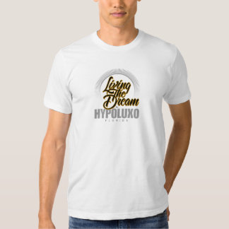 Living the Dream in Hypoluxo T-shirt