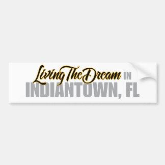 Living the Dream in Indiantown Car Bumper Sticker