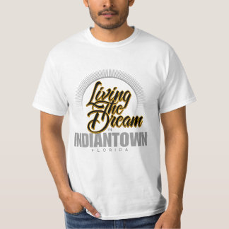 Living the Dream in Indiantown T-Shirt