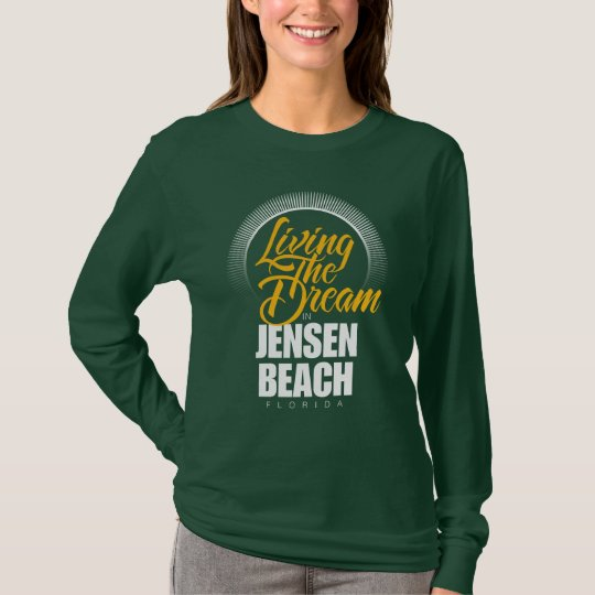 Living the Dream in Jensen Beach T-Shirt