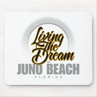 Living the Dream in Juno Beach Mouse Pad