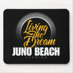Living the Dream in Juno Beach Mousepad