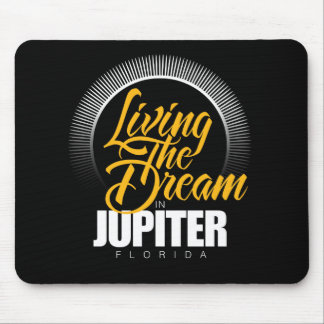 Living the Dream in Jupiter Mouse Pad