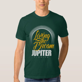 Living the Dream in Jupiter Tshirt