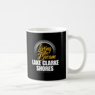 Living the Dream in Lake Clarke Shores Classic White Coffee Mug