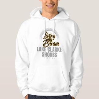 Living the Dream in Lake Clarke Shores Hooded Sweatshirt