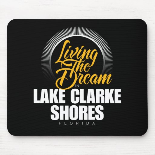 Living the Dream in Lake Clarke Shores Mouse Pad