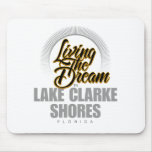 Living the Dream in Lake Clarke Shores Mousepads
