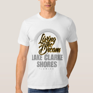 Living the Dream in Lake Clarke Shores Shirts