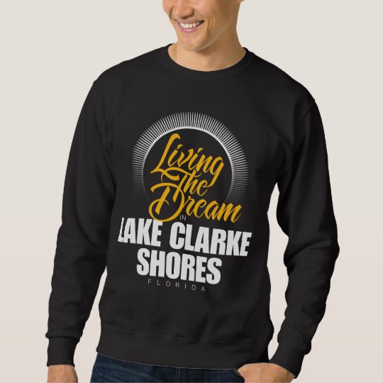 Living the Dream in Lake Clarke Shores Sweatshirt