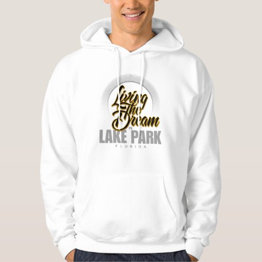 Living the Dream in Lake Park Pullover