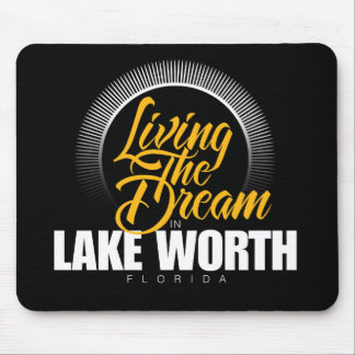 Living the Dream in Lake Worth Mouse Pad