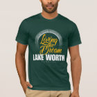 Living the Dream in Lake Worth T-Shirt