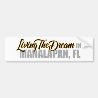 Living the Dream in Manalapan Car Bumper Sticker