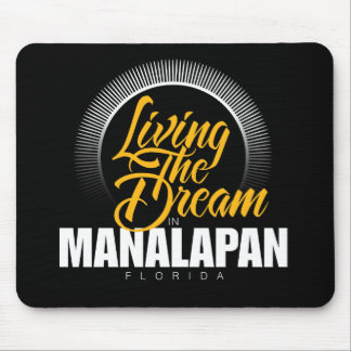 Living the Dream in Manalapan Mouse Pad