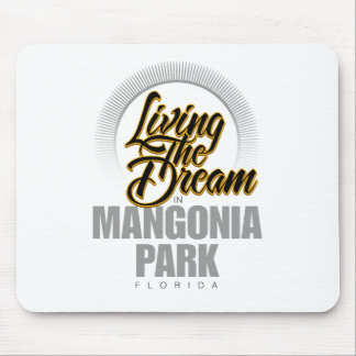 Living the Dream in Mangonia Park Mouse Pad