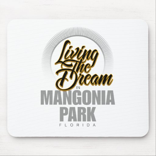 Living the Dream in Mangonia Park Mouse Pads