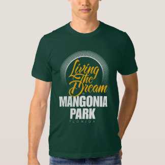 Living the Dream in Mangonia Park T-shirt