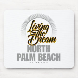 Living the Dream in North Palm Beach Mouse Pad