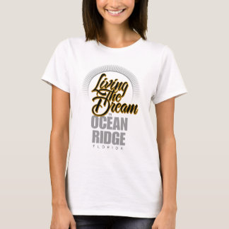 Living the Dream in Ocean Ridge T-Shirt