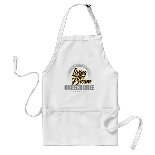 Living the Dream in Okeechobee Adult Apron