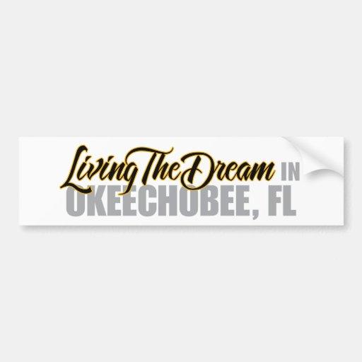 Living the Dream in Okeechobee Car Bumper Sticker