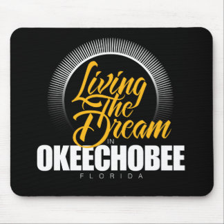 Living the Dream in Okeechobee Mouse Pad