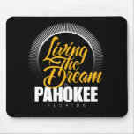 Living the Dream in Pahokee Mouse Pads
