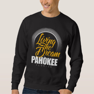 Living the Dream in Pahokee Sweatshirt