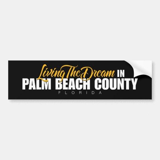 Living the Dream in Palm Beach County Car Bumper Sticker