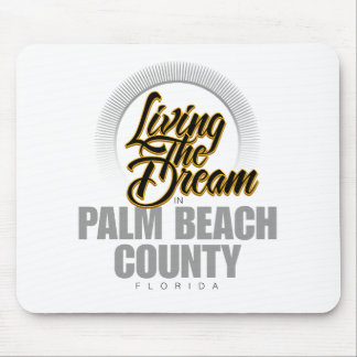 Living the Dream in Palm Beach County Mouse Pad
