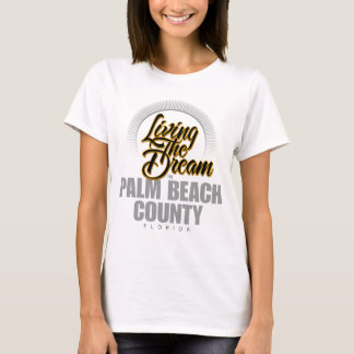 Living the Dream in Palm Beach County T-Shirt