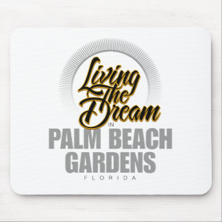 Living the Dream in Palm Beach Gardens Mouse Pad
