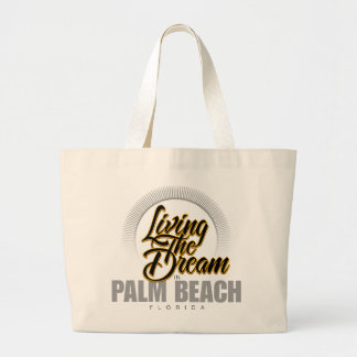 Living the Dream in Palm Beach Large Tote Bag
